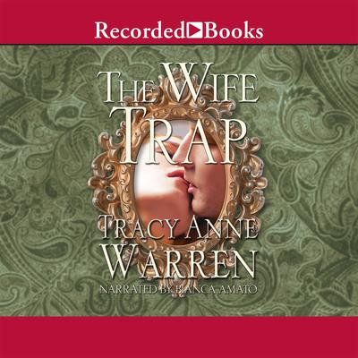 The Wife Trap Audiobook, by Tracy Anne Warren