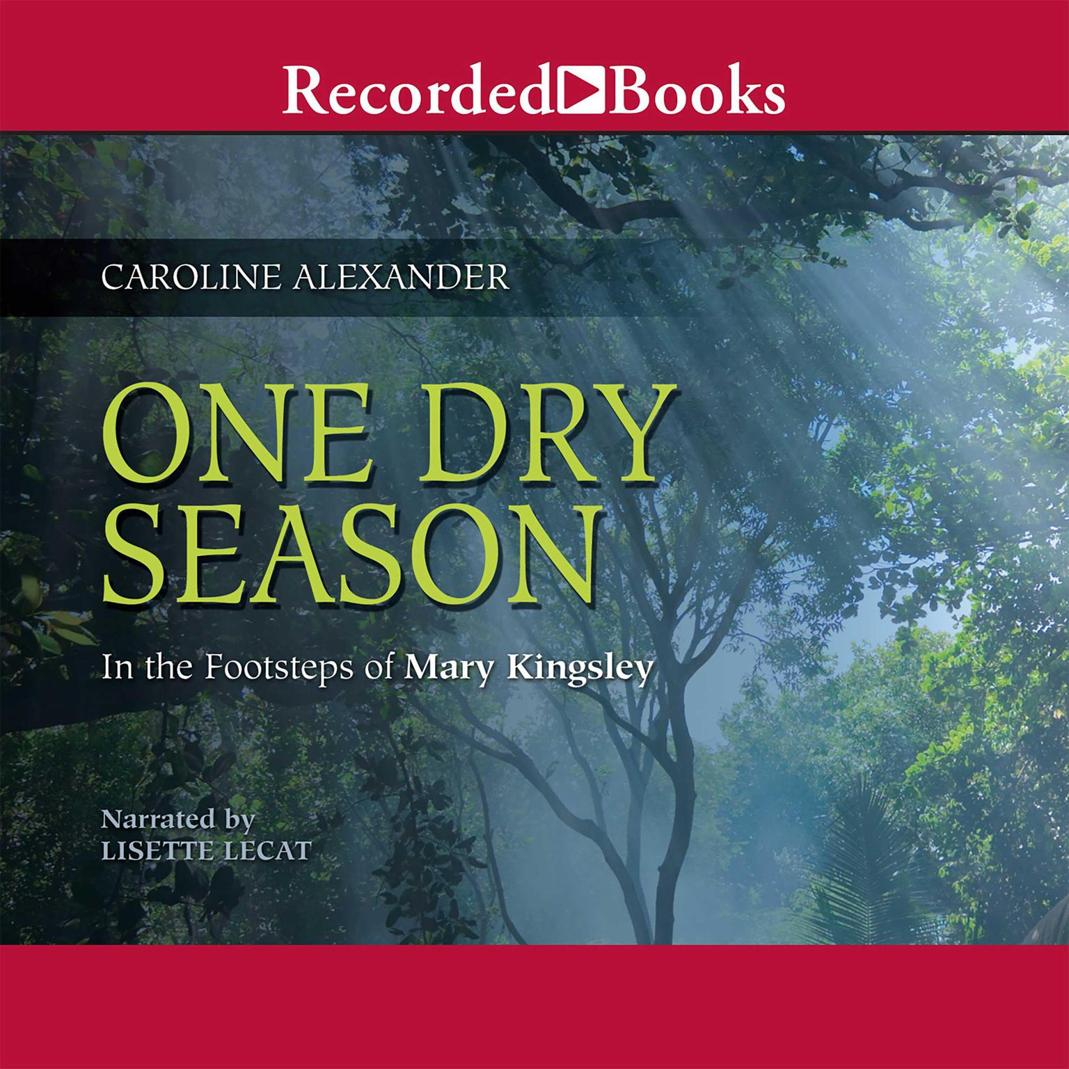Printable One Dry Season: In the Footsteps of Mary Kingsley Audiobook Cover Art