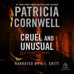 Cruel and Unusual Audiobook, by Patricia Cornwell
