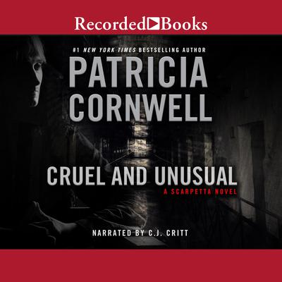 Cruel and Unusual Audiobook, by Patricia Cornwell
