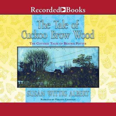 The Tale of Cuckoo Brow Wood Audiobook, by Susan Wittig Albert