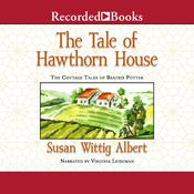The Tale of Hawthorn House Audiobook, by Susan Wittig Albert