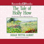The Tale of Holly How, by Susan Wittig Albert
