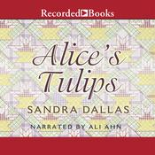 Alices Tulips Audiobook, by Sandra Dallas