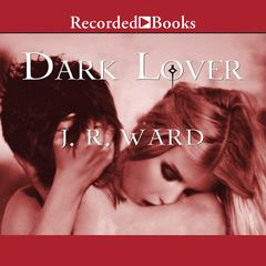 Dark Lover Audiobook, by J. R. Ward