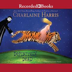 Definitely Dead: A Southern Vampire Mystery Audiobook, by Charlaine Harris