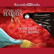 From Dead to Worse Audiobook, by Charlaine Harris