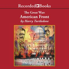 The Great War: American Front Audiobook, by Harry Turtledove