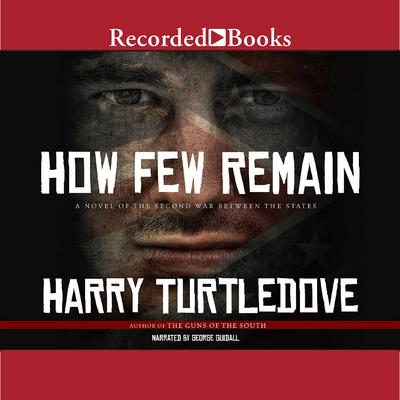 How Few Remain Audiobook, by Harry Turtledove