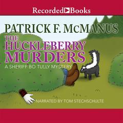 The Huckleberry Murders Audiobook, by Patrick F. McManus