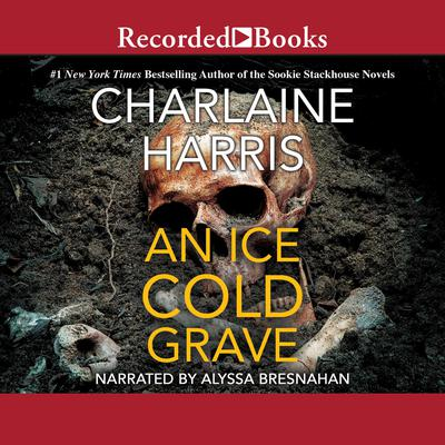 An Ice Cold Grave Audiobook, by Charlaine Harris