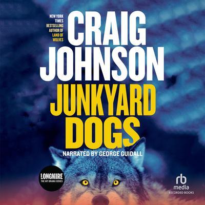 Junkyard Dogs Audiobook, by Craig Johnson