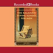 The Kalahari Typing School for Men Audiobook, by Alexander McCall Smith