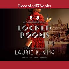 Locked Rooms: A Novel of Suspense Featuring Mary Russell and Sherlock Holmes Audiobook, by Laurie R. King