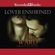 Lover Enshrined, by J. R. Ward