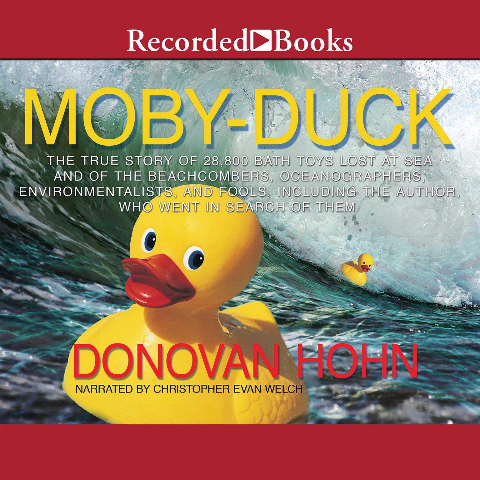 Printable Moby-Duck: The True Story of 28,800 Bath Toys Lost at Sea and of the Beachcombers, Oceanographers, Environmentalists, and Fools, Including the Author, Who Went in Search of Them Audiobook Cover Art