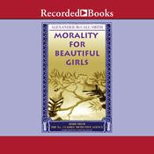 Morality for Beautiful Girls Audiobook, by Alexander McCall Smith