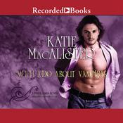 Much Ado about Vampires: A Dark Ones Novel, by Katie MacAlister