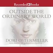 Outside the Ordinary World Audiobook, by Dori Ostermiller
