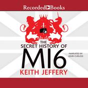 The Secret History of MI6 Audiobook, by Keith Jeffery