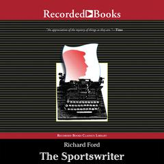 The Sportswriter Audiobook, by Richard Ford