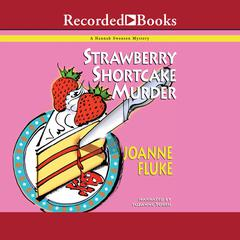 Strawberry Shortcake Murder Audiobook, by Joanne Fluke