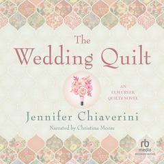 The Wedding Quilt Audiobook, by Jennifer Chiaverini