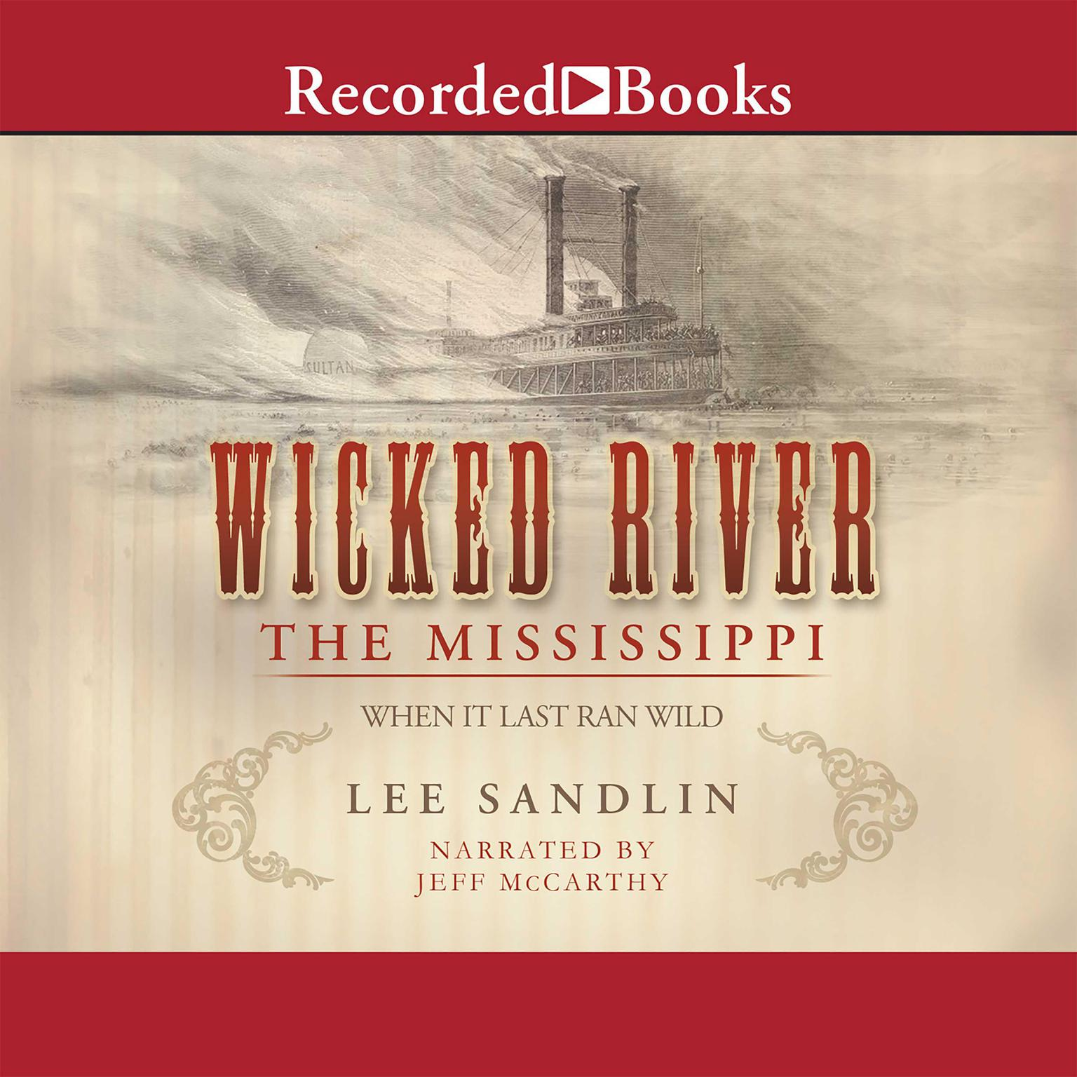 Printable Wicked River: The Mississippi When It Last Ran Wild Audiobook Cover Art