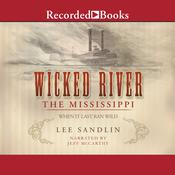 Wicked River: The Mississippi When It Last Ran Wild Audiobook, by Lee Sandlin