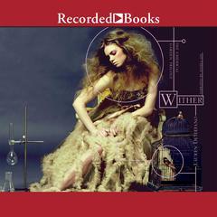 Wither Audiobook, by Lauren DeStefano