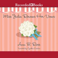 Miss Julia Renews Her Vows Audiobook, by Ann B. Ross
