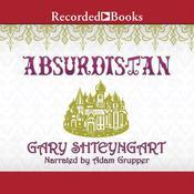 Absurdistan Audiobook, by Gary Shteyngart