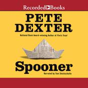 Spooner Audiobook, by Pete Dexter
