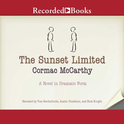 The Sunset Limited: A Novel in Dramatic Form Audiobook, by Cormac McCarthy