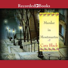 Murder in Montmartre Audiobook, by Cara Black