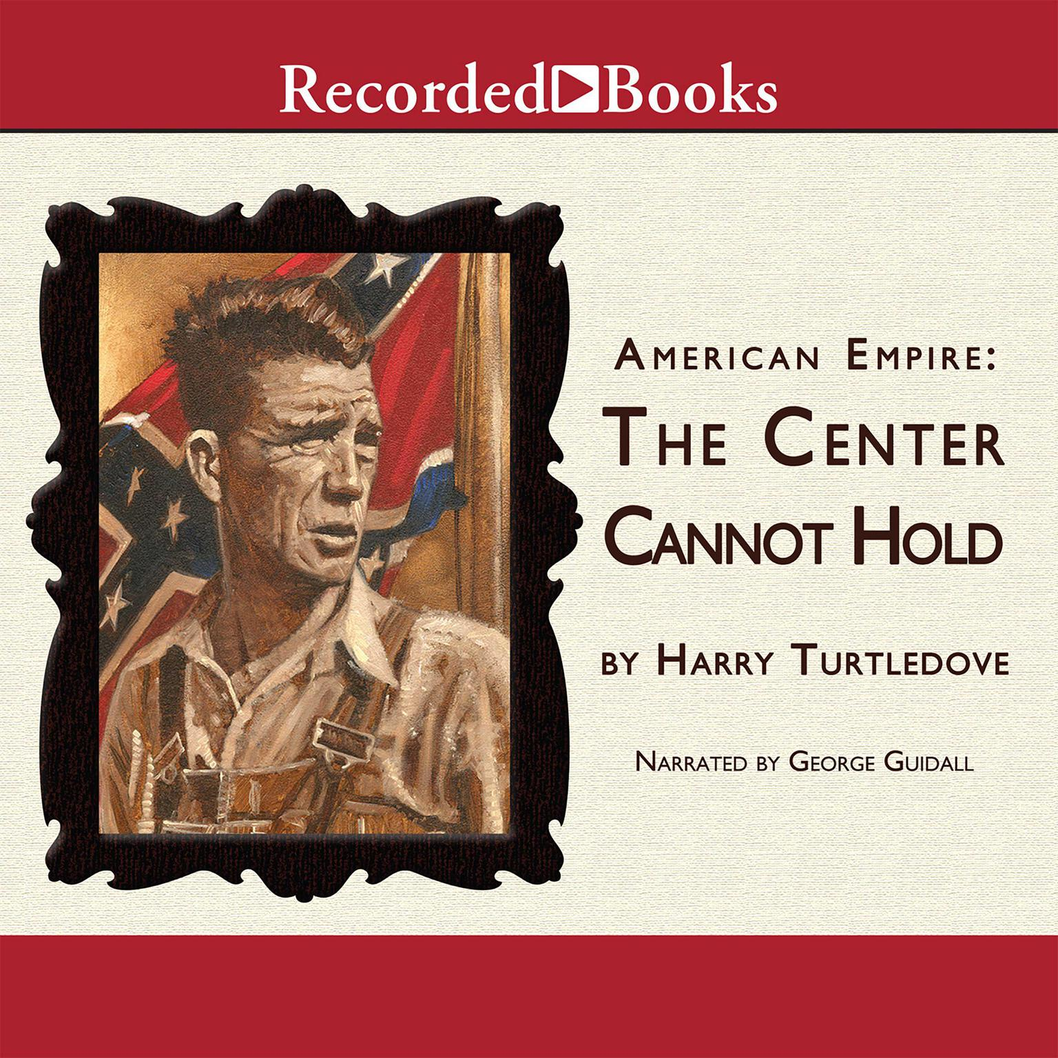 Printable American Empire: The Center Cannot Hold Audiobook Cover Art