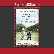 Cocktail Hour Under the Tree of Forgetfulness Audiobook, by Alexandra Fuller