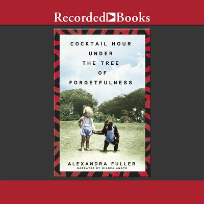 Cocktail Hour Under the Tree of Forgetfulness Audiobook, by