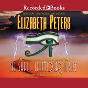 He Shall Thunder in the Sky Audiobook, by Elizabeth Peters