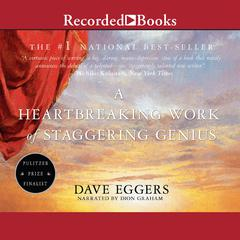 A Heartbreaking Work of Staggering Genius: A Memoir Based on a True Story Audiobook, by Dave Eggers
