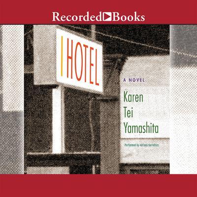 I Hotel Audiobook, by Karen Tei Yamashita