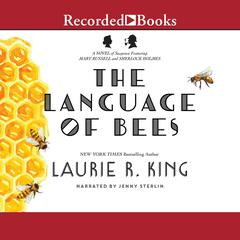 The Language of Bees: A novel of suspense featuring Mary Russell and Sherlock Holmes Audiobook, by Laurie R. King