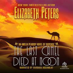 The Last Camel Died at Noon Audiobook, by Elizabeth Peters
