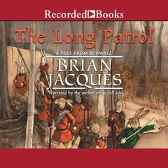 The Long Patrol Audiobook, by Brian Jacques