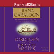 Lord John and the Private Matter Audiobook, by Diana Gabaldon