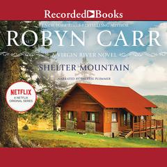Shelter Mountain Audiobook, by Robyn Carr