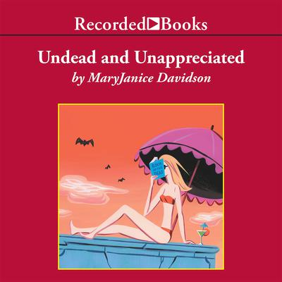 Undead and Unappreciated Audiobook, by