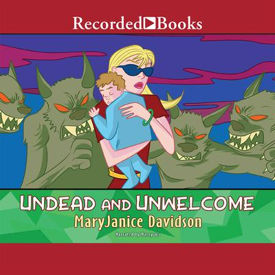 Undead and Unwelcome Audiobook, by
