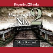 House of Prayer No.2: A Writer's Journey Home Audiobook, by Mark Richard