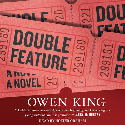 Double Feature: A Novel Audiobook, by Owen King